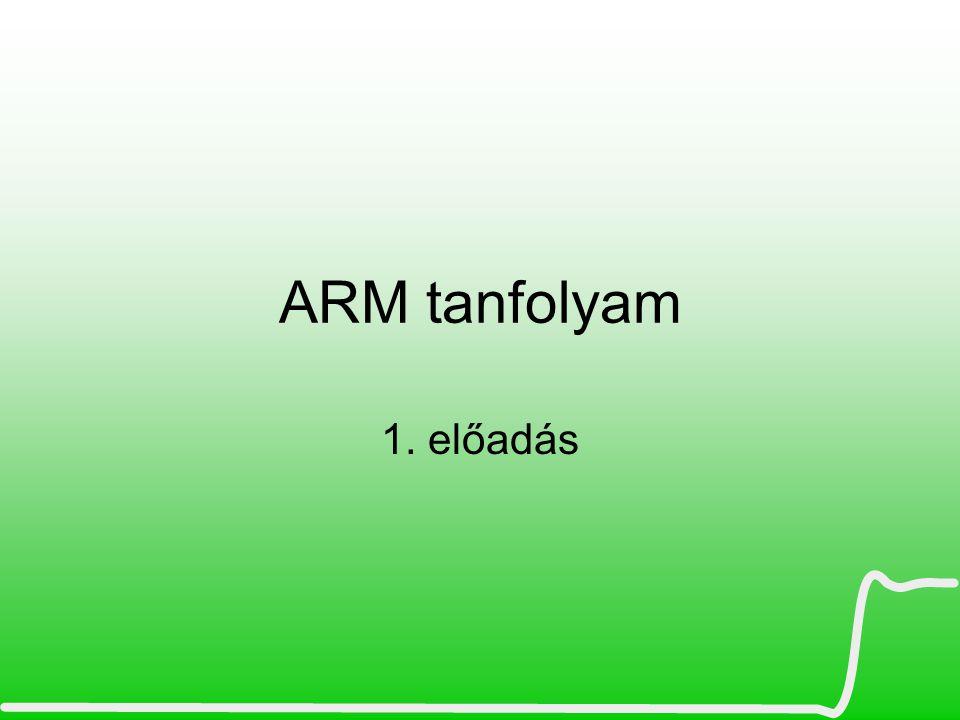 Történeti kitekintés ARM konzorcium Architektúrákat tervez és licenszel, de nem gyárt NXP, ATMEL, ST, EnergyMicro, TI, Apple … Manapság a 32bites mikrovezérlők több mint 90%-a ARM alapú - Hatékony architektúra - Olcsó - A buszrendszer jól kidolgozott - Perifériakészlet - Spec utasításkészletek