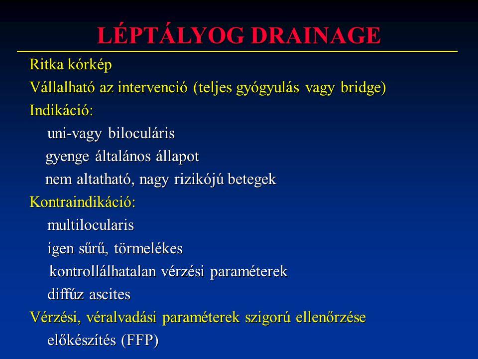 Indikáció: - hypersplenia (nem feltétlenül nagy a lép) Gondos előkészítés (FFP) Distalis, precíz embolizálás, érzárás Postembolizációs syndroma - antibiotikum védelemben Indikáció: - hypersplenia (nem feltétlenül nagy a lép) Gondos előkészítés (FFP) Distalis, precíz embolizálás, érzárás Postembolizációs syndroma - antibiotikum védelemben LÉP ARTERIA EMBOLIZÁLÁS