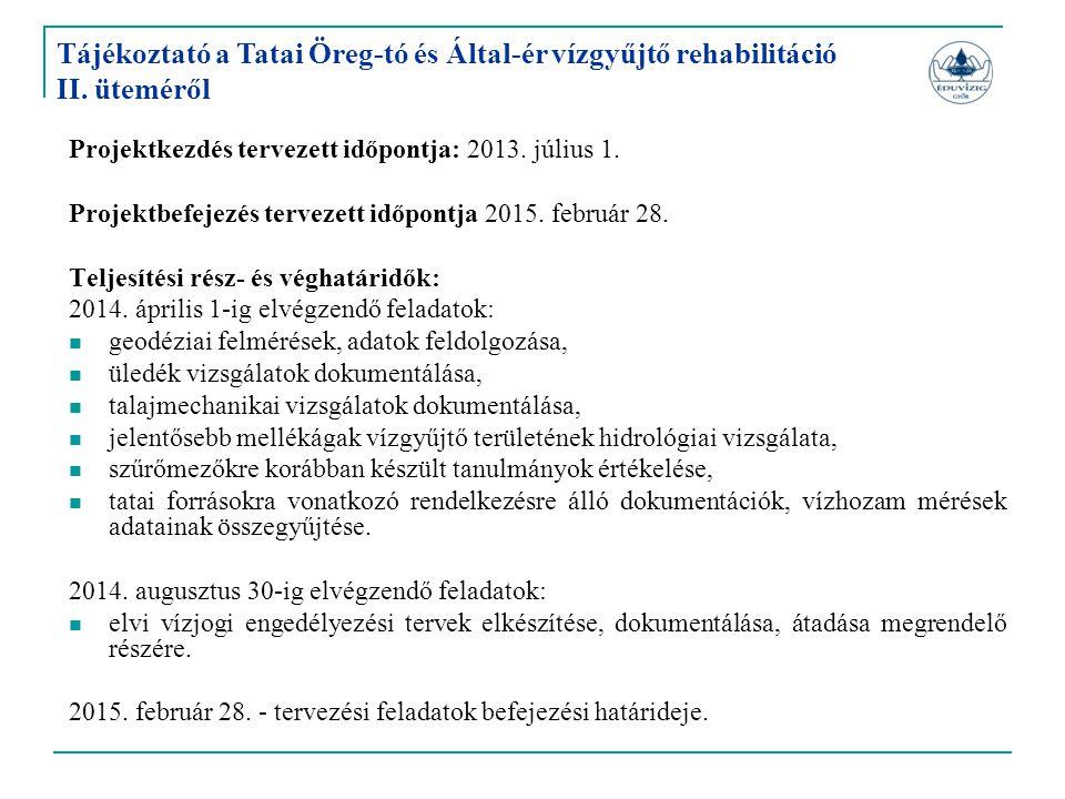 Projektkezdés tervezett időpontja: 2013. július 1. Projektbefejezés tervezett időpontja 2015. február 28. Teljesítési rész- és véghatáridők: 2014. ápr