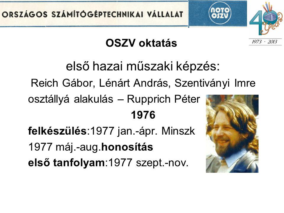 OSZV oktatás első hazai műszaki képzés: Reich Gábor, Lénárt András, Szentiványi Imre osztállyá alakulás – Rupprich Péter 1976 felkészülés:1977 jan.-ápr.