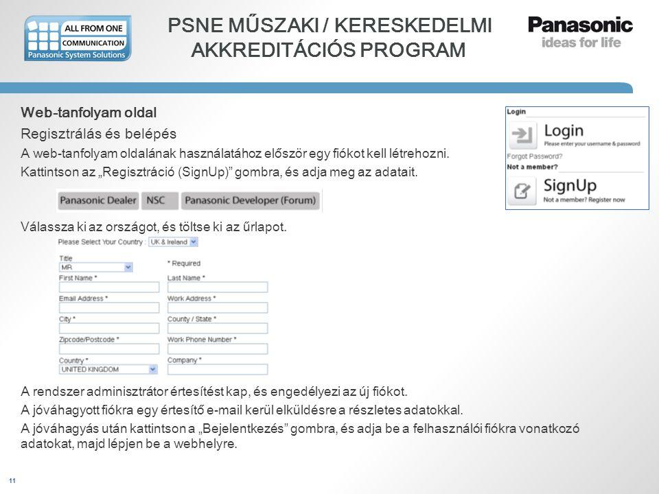 11 PSNE MŰSZAKI / KERESKEDELMI AKKREDITÁCIÓS PROGRAM Web-tanfolyam oldal Regisztrálás és belépés A web-tanfolyam oldalának használatához először egy f