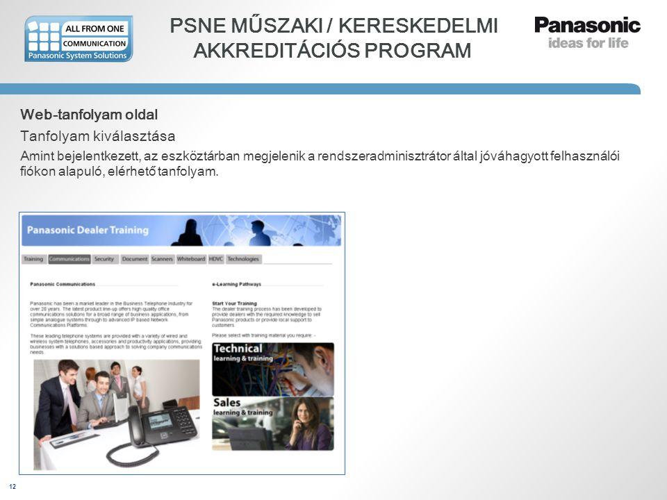 12 PSNE MŰSZAKI / KERESKEDELMI AKKREDITÁCIÓS PROGRAM Web-tanfolyam oldal Tanfolyam kiválasztása Amint bejelentkezett, az eszköztárban megjelenik a ren
