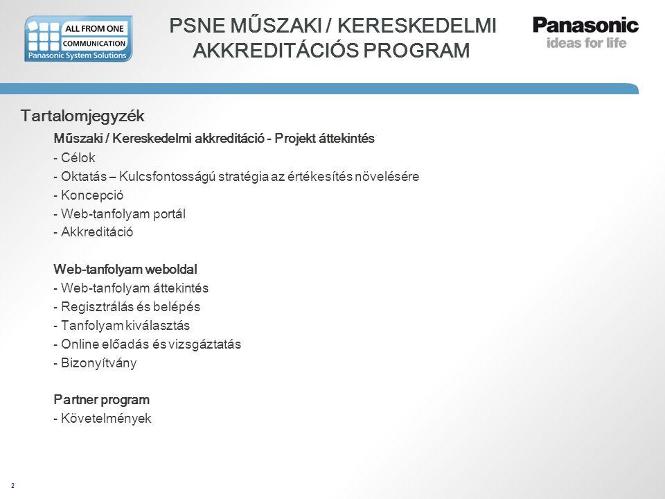 2 PSNE MŰSZAKI / KERESKEDELMI AKKREDITÁCIÓS PROGRAM Tartalomjegyzék Műszaki / Kereskedelmi akkreditáció - Projekt áttekintés - Célok - Oktatás – Kulcs