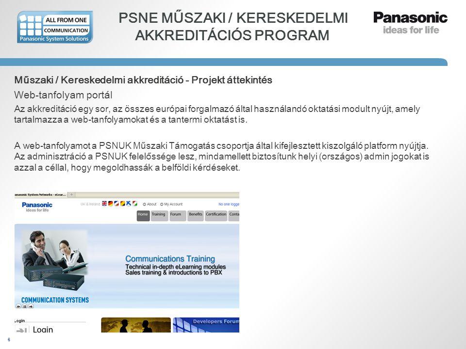 6 PSNE MŰSZAKI / KERESKEDELMI AKKREDITÁCIÓS PROGRAM Műszaki / Kereskedelmi akkreditáció - Projekt áttekintés Web-tanfolyam portál Az akkreditáció egy