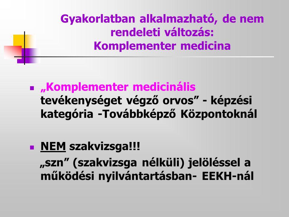 """Gyakorlatban alkalmazható, de nem rendeleti változás: Komplementer medicina  """"Komplementer medicinális tevékenységet végző orvos"""" - képzési kategória"""