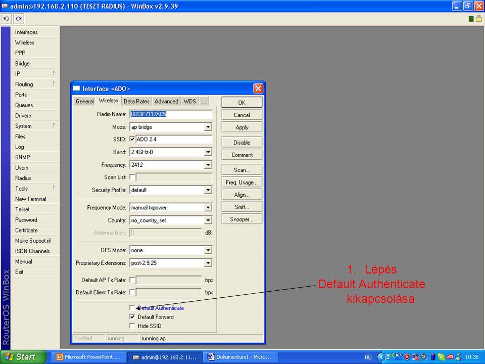 1.Lépés Default Authenticate kikapcsolása