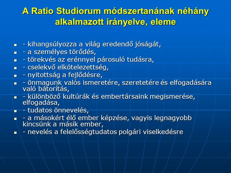 A Ratio Studiorum módszertanának néhány alkalmazott irányelve, eleme  - kihangsúlyozza a világ eredendő jóságát,  - a személyes törődés,  - törekvé