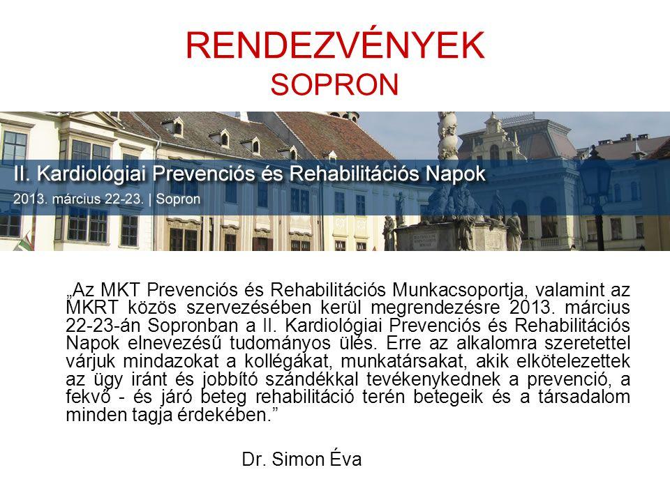 """RENDEZVÉNYEK SOPRON """"Az MKT Prevenciós és Rehabilitációs Munkacsoportja, valamint az MKRT közös szervezésében kerül megrendezésre 2013."""