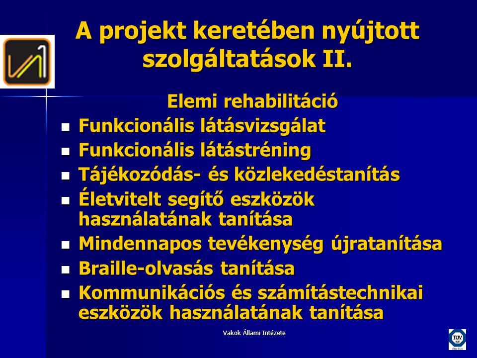 Vakok Állami Intézete A projekt keretében nyújtott szolgáltatások II.