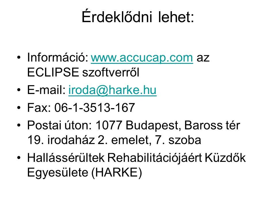 Érdeklődni lehet: •Információ: www.accucap.com az ECLIPSE szoftverrőlwww.accucap.com •E-mail: iroda@harke.huiroda@harke.hu •Fax: 06-1-3513-167 •Postai úton: 1077 Budapest, Baross tér 19.