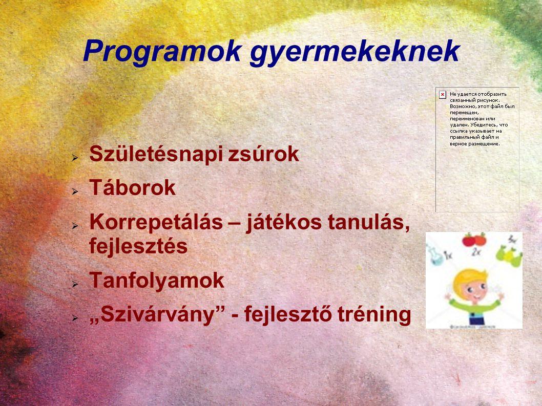 """Programok gyermekeknek  Születésnapi zsúrok  Táborok  Korrepetálás – játékos tanulás, fejlesztés  Tanfolyamok  """"Szivárvány - fejlesztő tréning"""