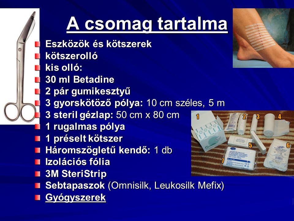 A csomag tartalma Eszközök és kötszerek kötszerolló kis olló: 30 ml Betadine 2 pár gumikesztyű 3 gyorskötöző pólya: 10 cm széles, 5 m 3 steril gézlap: 50 cm x 80 cm 1 rugalmas pólya 1 préselt kötszer Háromszögletű kendő: 1 db Izolációs fólia 3M SteriStrip Sebtapaszok (Omnisilk, Leukosilk Mefix) Gyógyszerek