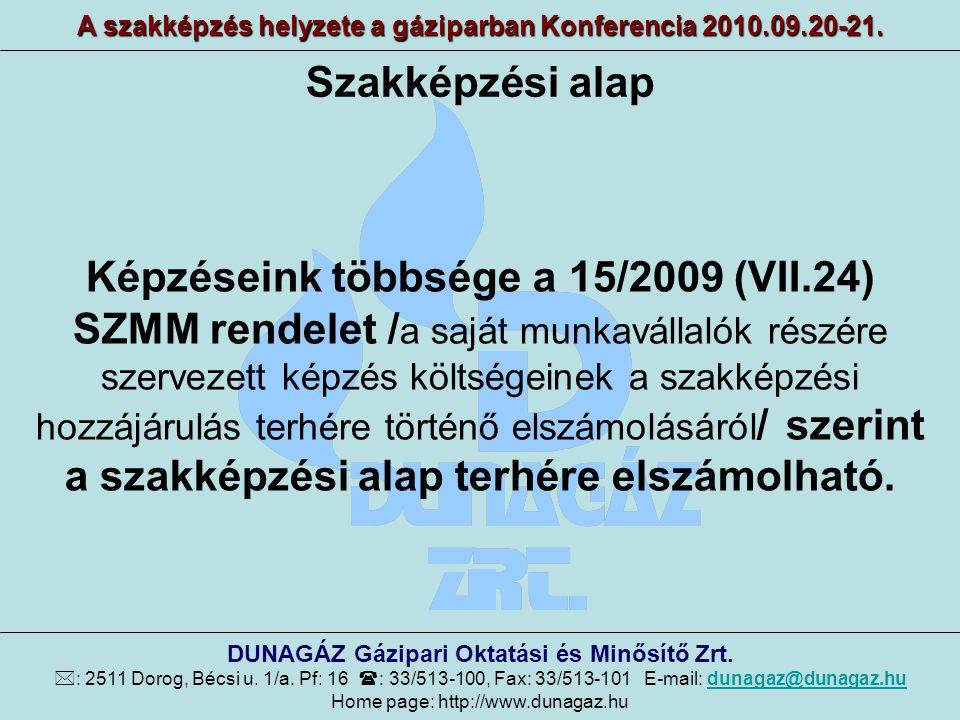 Képzéseink többsége a 15/2009 (VII.24) SZMM rendelet / a saját munkavállalók részére szervezett képzés költségeinek a szakképzési hozzájárulás terhére