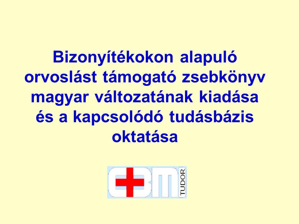 Bizonyítékokon alapuló orvoslást támogató zsebkönyv magyar változatának kiadása és a kapcsolódó tudásbázis oktatása