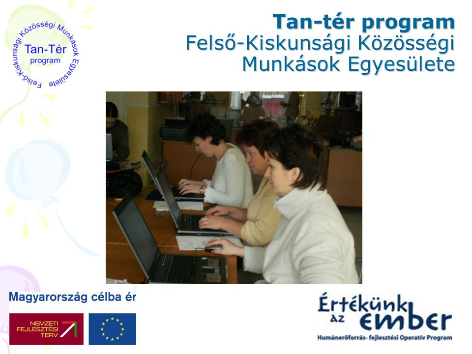Tan-tér program Felső-Kiskunsági Közösségi Munkások Egyesülete
