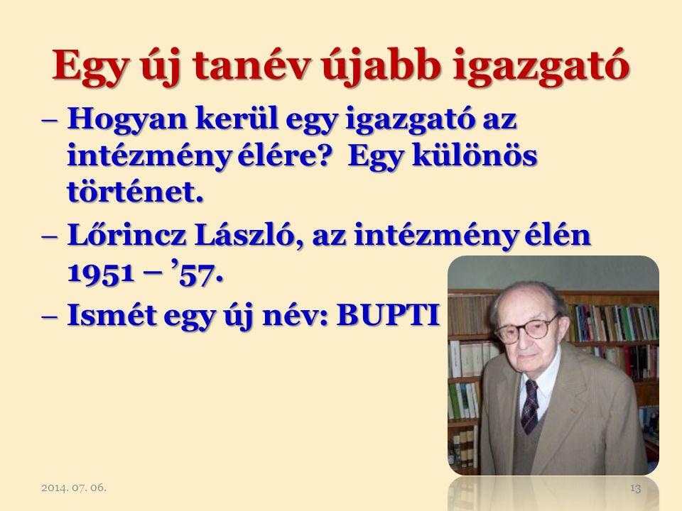Egy új tanév újabb igazgató  Hogyan kerül egy igazgató az intézmény élére? Egy különös történet.  Lőrincz László, az intézmény élén 1951 – '57.  Is