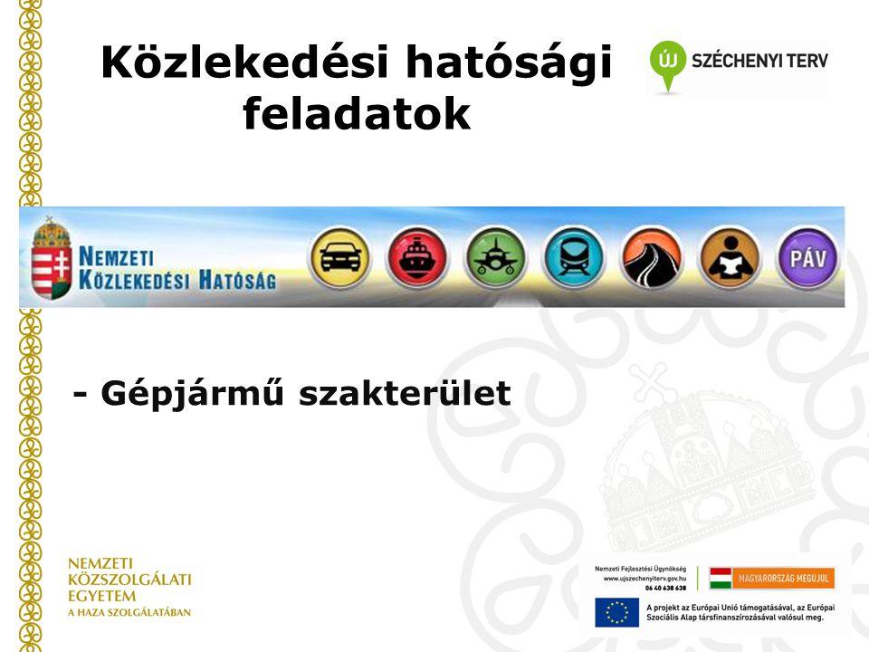 Közlekedési hatósági feladatok - Gépjármű szakterület