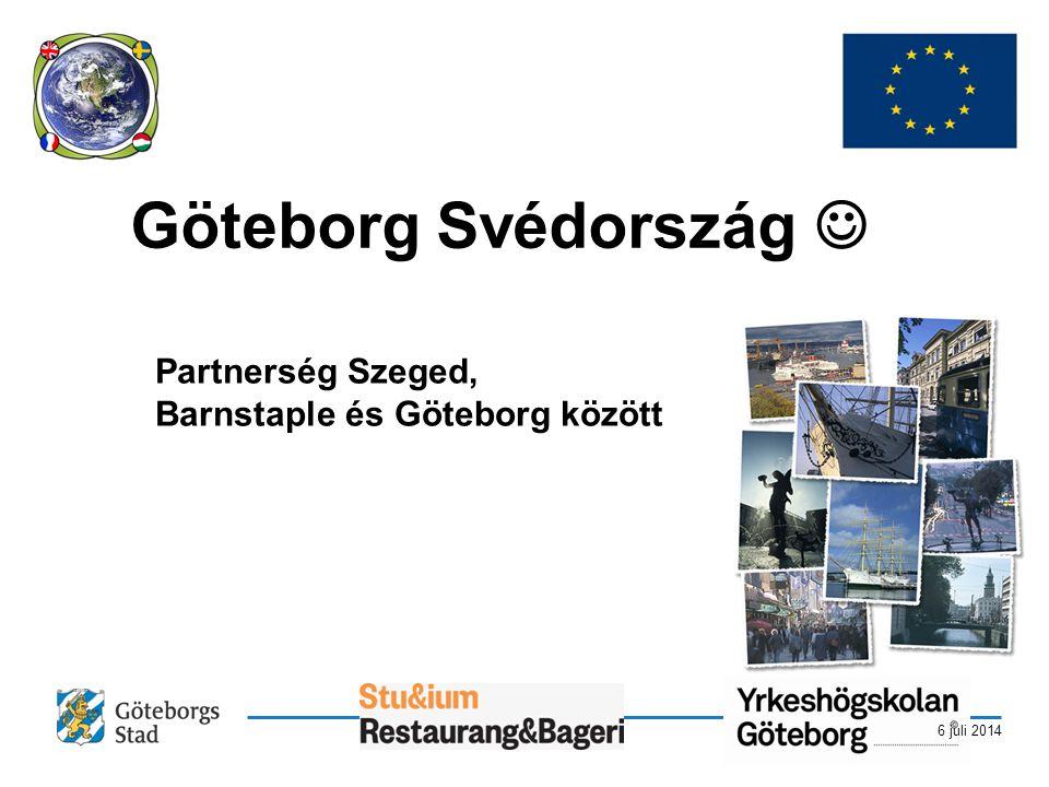 6 juli 2014 Göteborg Svédország  Partnerség Szeged, Barnstaple és Göteborg között