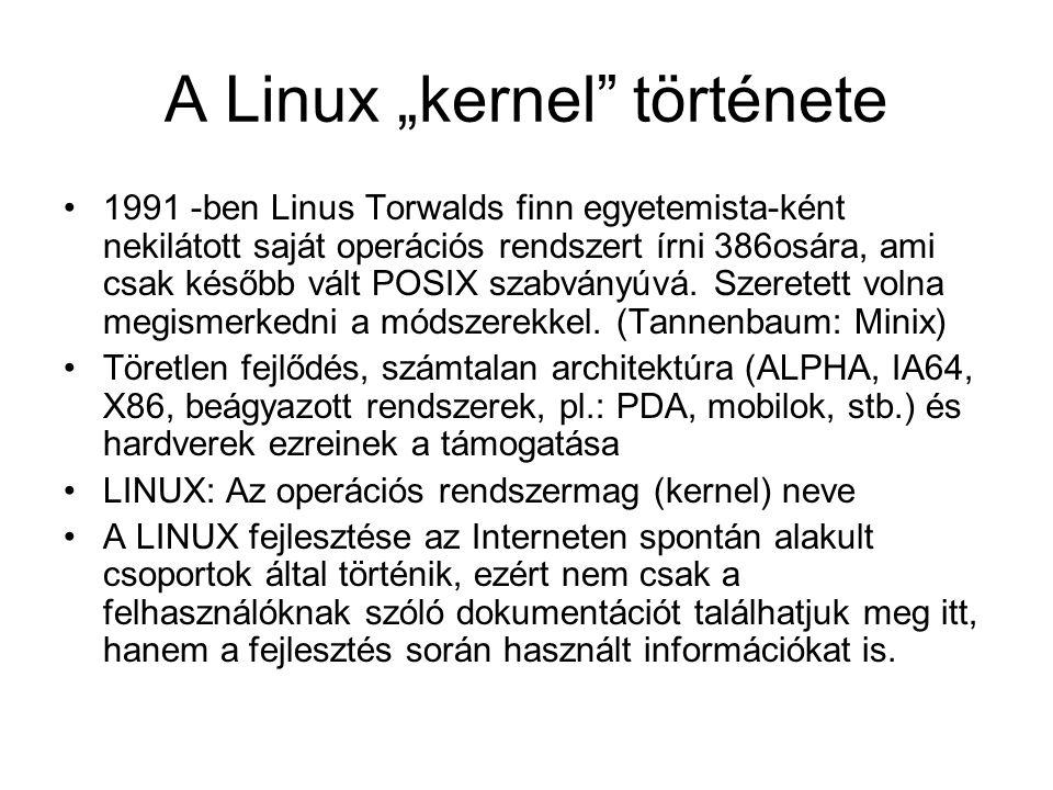 """A Linux """"kernel"""" története •1991 -ben Linus Torwalds finn egyetemista-ként nekilátott saját operációs rendszert írni 386osára, ami csak később vált PO"""
