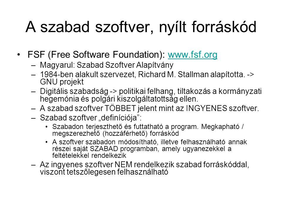 A GNU/Linux felépítése •A rendszer legbelső része a kernel, hozzáfér a gép összes fizikai erőforrásához (lehető legalacsonyabb szinten, a BIOS-t csak a bootoláshoz használja, védett mód): –Az operációs rendszer magja (supervisor üzemmód) –A rendszer erőforrások szétosztása (kizárólag a kernelen keresztül) –Futó folyamatok ütemezése (process – user üzemmód) –Memóriakezelés: virtuális memória, paging (lapozás) (file/filersz) –Bufferek (File cache, ACL (Access Control List)) •Shell: Felhasználói interakciós felület •Segédprogramok: szöveges / grafikus programok (pl.: openoffice, stb.) HARDVER LINUX KERNEL Shell Segédprogramok, alkalmazások