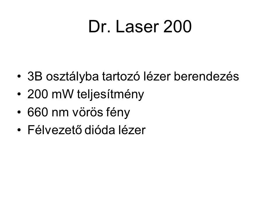 Dr. Laser 200 •3B osztályba tartozó lézer berendezés •200 mW teljesítmény •660 nm vörös fény •Félvezető dióda lézer