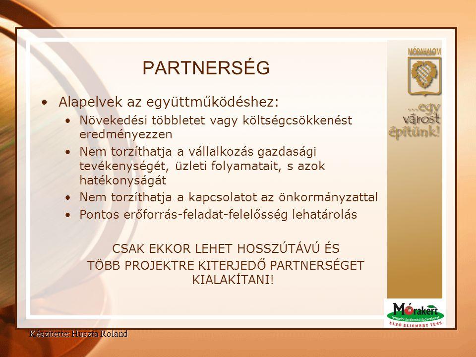 PARTNERSÉG •Alapelvek az együttműködéshez: •Növekedési többletet vagy költségcsökkenést eredményezzen •Nem torzíthatja a vállalkozás gazdasági tevéken