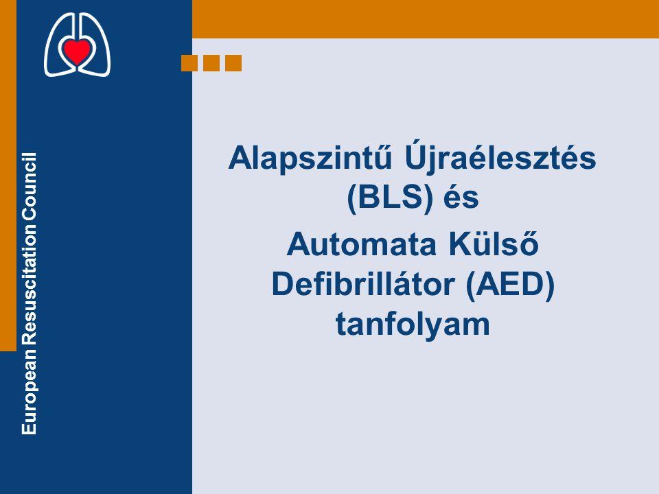 European Resuscitation Council Alapszintű Újraélesztés (BLS) és Automata Külső Defibrillátor (AED) tanfolyam