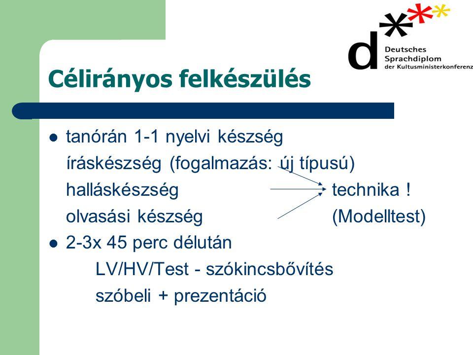 Célirányos felkészülés  tanórán 1-1 nyelvi készség íráskészség (fogalmazás: új típusú) halláskészségtechnika .