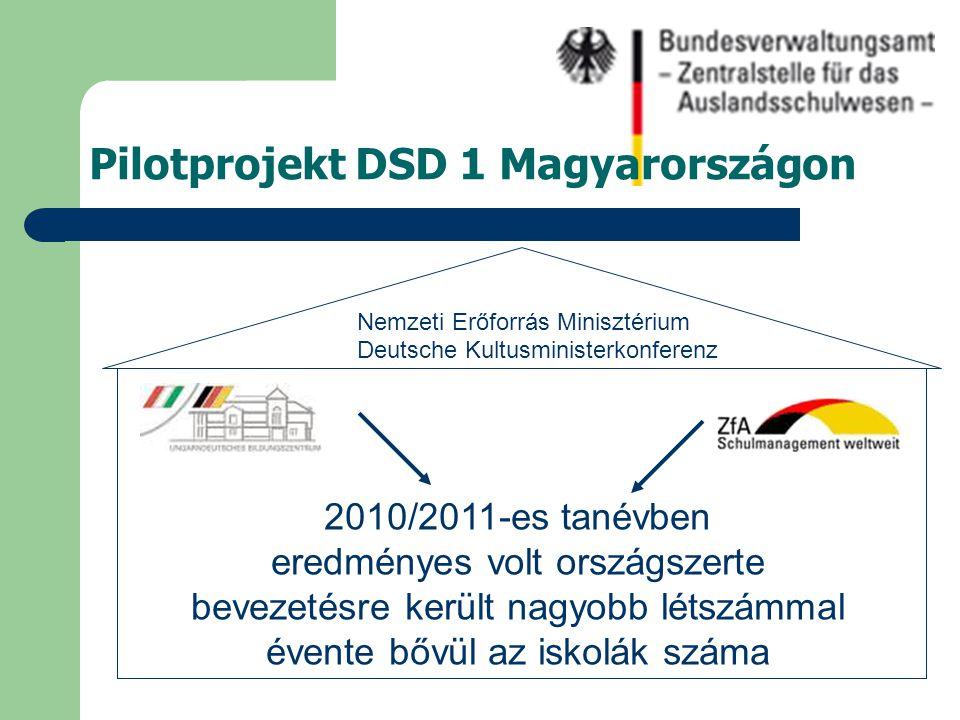 DSD 1 vizsgaszint A2 B1 szint  Németországi felsőoktatási előkészítő tanfolyamok megkezdéséhez elegendő nyelvtudást igazol.