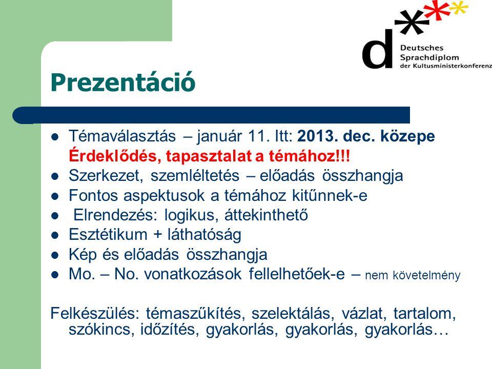 Prezentáció  Témaválasztás – január 11.Itt: 2013.