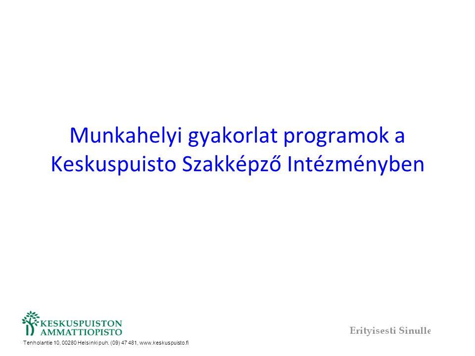 Munkahelyi gyakorlat programok a Keskuspuisto Szakképző Intézményben Tenholantie 10, 00280 Helsinki puh. (09) 47 481, www.keskuspuisto.fi