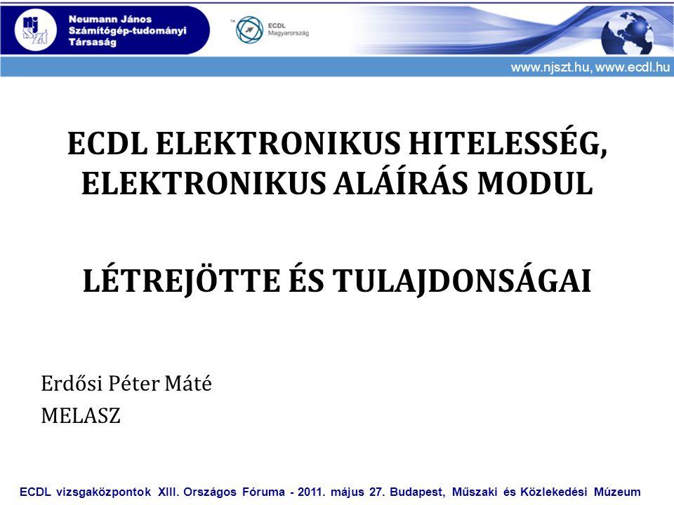 www.njszt.hu, www.ecdl.hu ECDL vizsgaközpontok XIII. Országos Fóruma - 2011. május 27. Budapest, Műszaki és Közlekedési Múzeum ECDL ELEKTRONIKUS HITEL