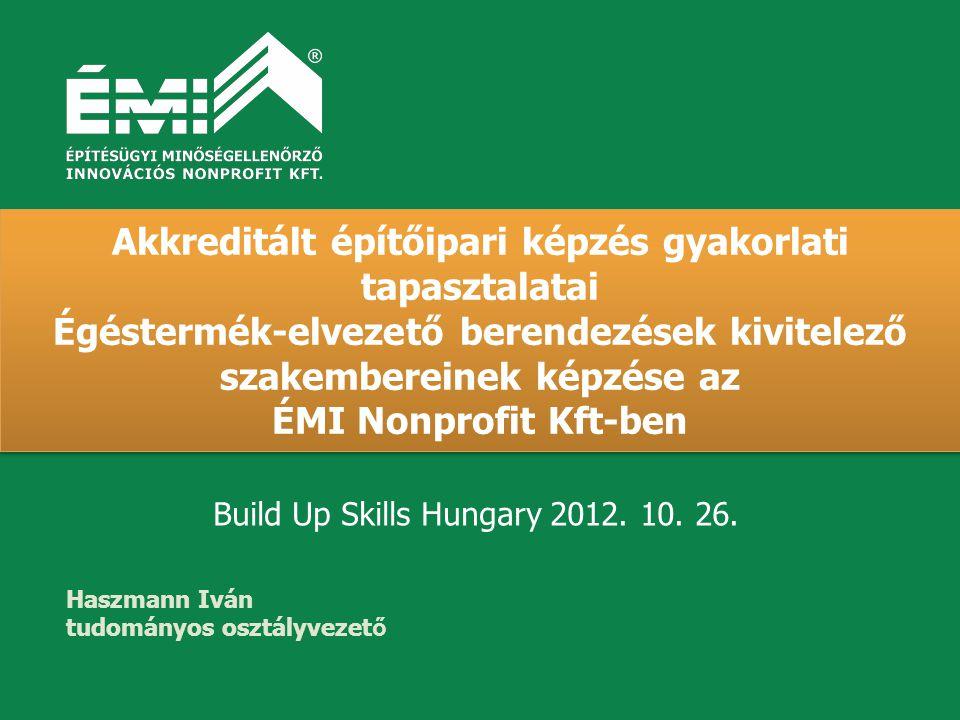 Build Up Skils Hungary 2012. 10. 26. 12 Éghető anyagtól való nem megfelelő távolság következménye