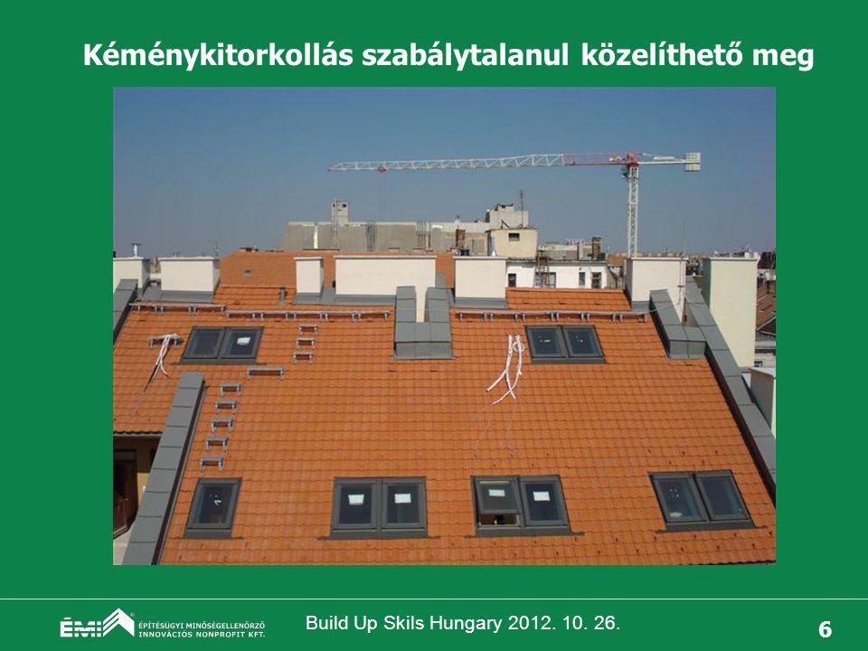 Build Up Skils Hungary 2012. 10. 26. 7 Nem rendszerjellegű, nem tanúsított, stb.-stb.