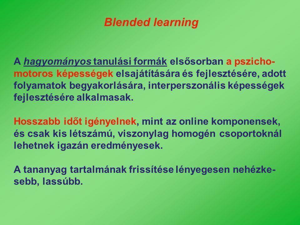 A hagyományos tanulási formák elsősorban a pszicho- motoros képességek elsajátítására és fejlesztésére, adott folyamatok begyakorlására, interperszoná