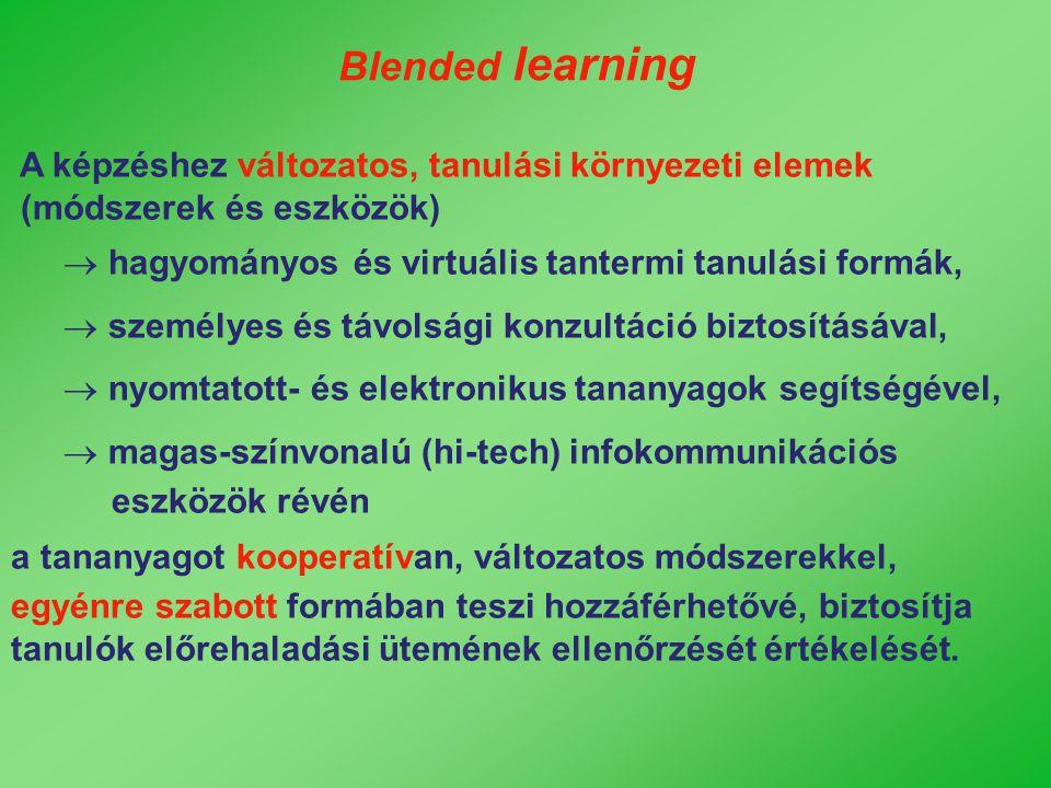 A képzéshez változatos, tanulási környezeti elemek (módszerek és eszközök)  hagyományos és virtuális tantermi tanulási formák,  személyes és távolsá