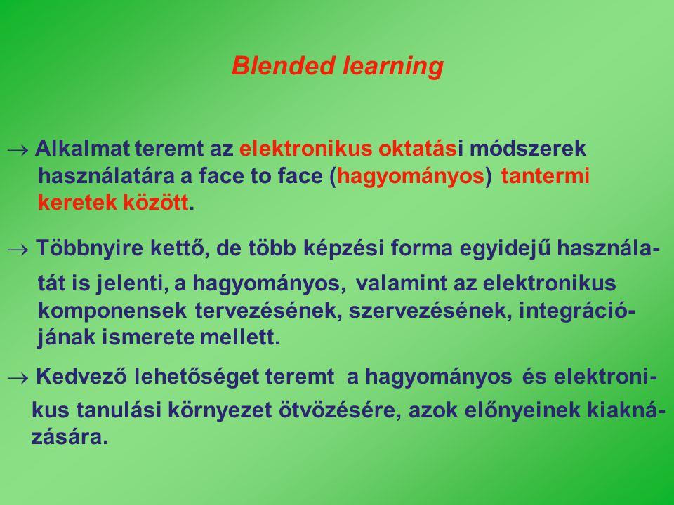  Alkalmat teremt az elektronikus oktatási módszerek használatára a face to face (hagyományos) tantermi keretek között.  Többnyire kettő, de több kép