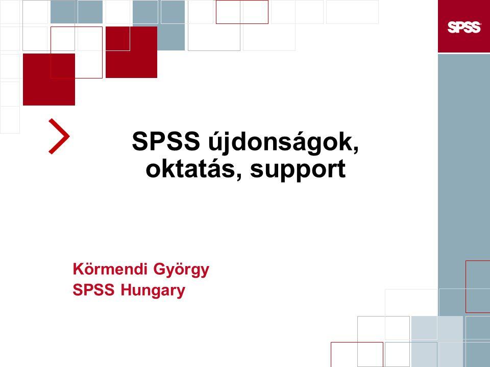 SPSS újdonságok, oktatás, support Körmendi György SPSS Hungary