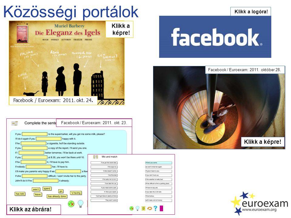 Közösségi portálok Klikk a logóra. Facebook / Euroexam: 2011.