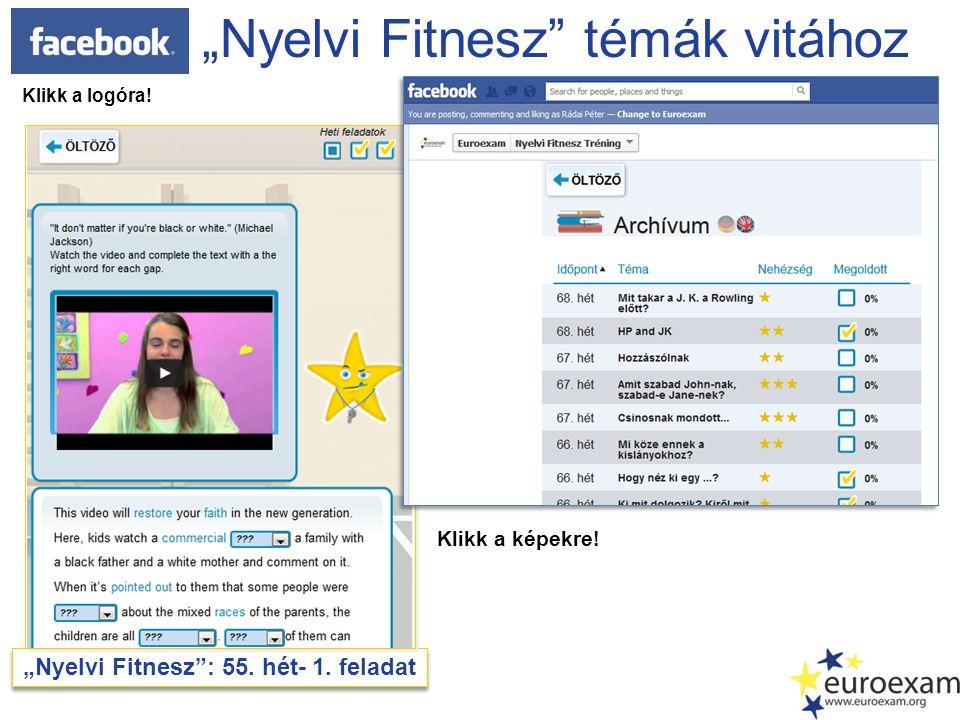 """""""Nyelvi Fitnesz"""": 55. hét- 1. feladat """"Nyelvi Fitnesz"""" témák vitához Klikk a képekre! Klikk a logóra!"""
