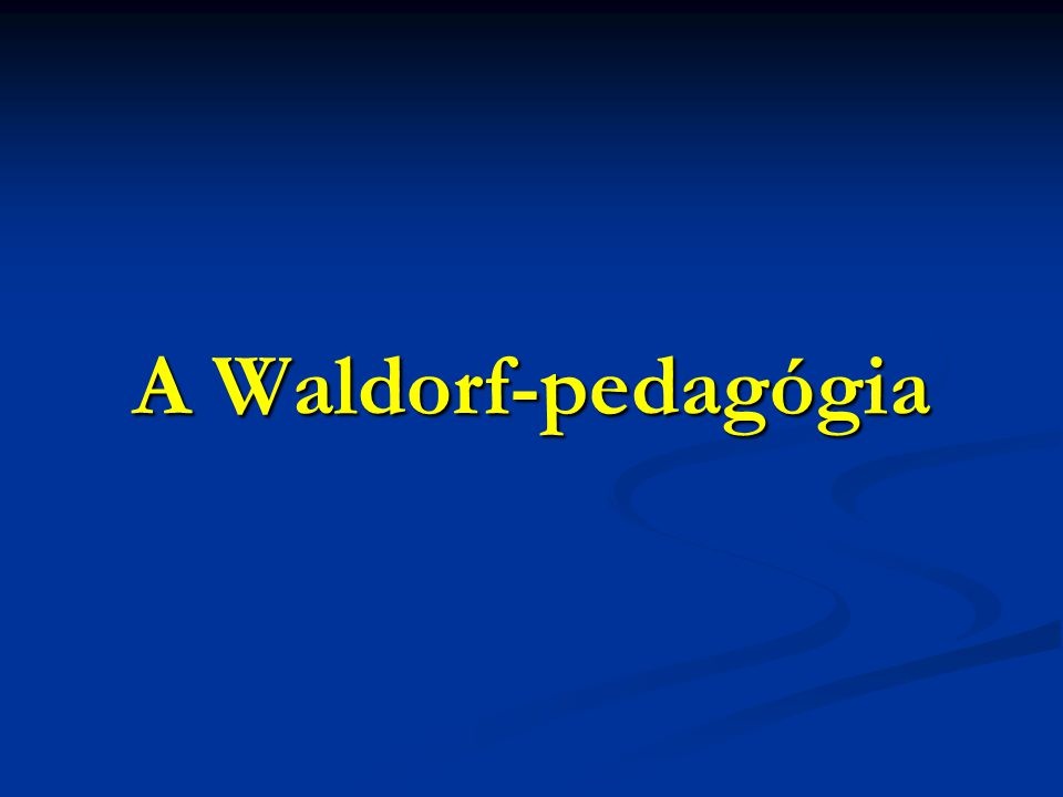 A Waldorf-pedagógia