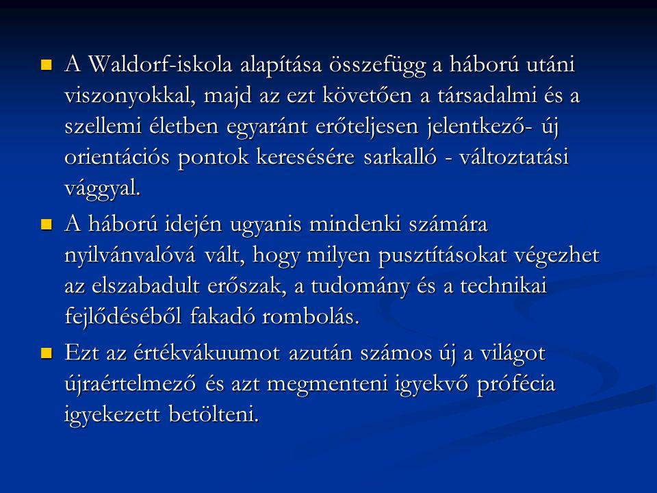  A Waldorf-iskola alapítása összefügg a háború utáni viszonyokkal, majd az ezt követően a társadalmi és a szellemi életben egyaránt erőteljesen jelen