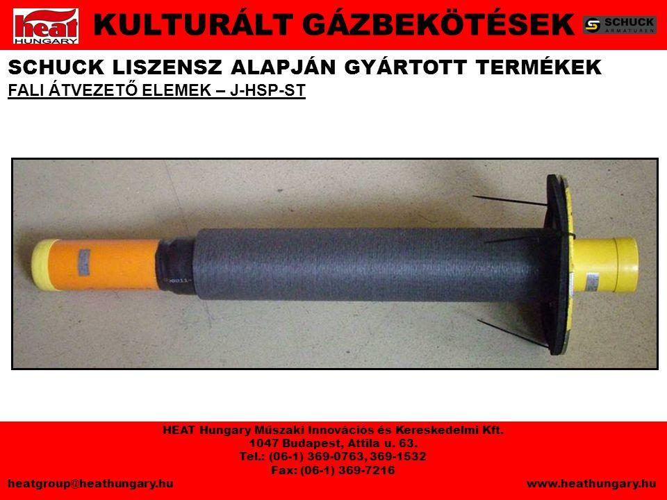 SCHUCK LISZENSZ ALAPJÁN GYÁRTOTT TERMÉKEK FALI ÁTVEZETŐ ELEMEK – J-HSP-ST KULTURÁLT GÁZBEKÖTÉSEK HEAT Hungary Műszaki Innovációs és Kereskedelmi Kft.