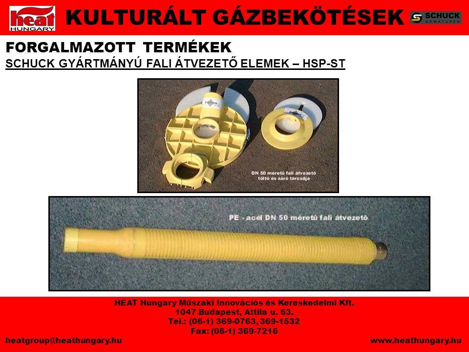 FORGALMAZOTT TERMÉKEK SCHUCK GYÁRTMÁNYÚ FALI ÁTVEZETŐ ELEMEK – HSP-ST KULTURÁLT GÁZBEKÖTÉSEK HEAT Hungary Műszaki Innovációs és Kereskedelmi Kft.