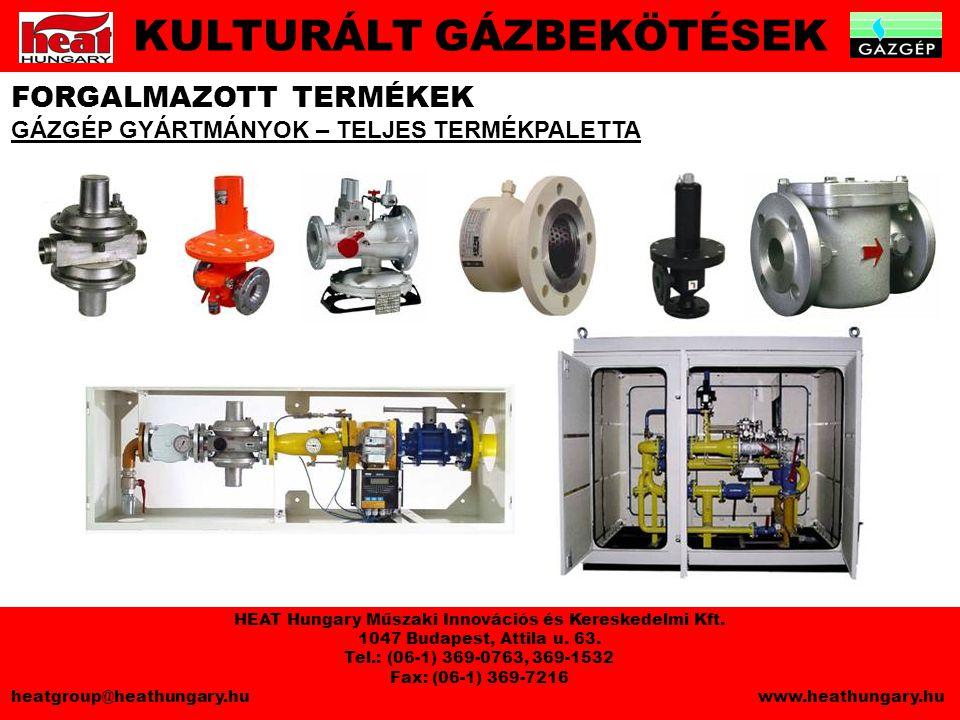 FORGALMAZOTT TERMÉKEK GÁZGÉP GYÁRTMÁNYOK – TELJES TERMÉKPALETTA KULTURÁLT GÁZBEKÖTÉSEK HEAT Hungary Műszaki Innovációs és Kereskedelmi Kft.