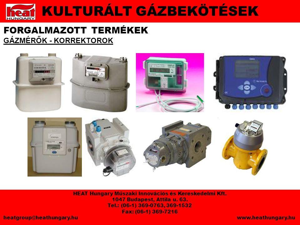 FORGALMAZOTT TERMÉKEK GÁZMÉRŐK - KORREKTOROK KULTURÁLT GÁZBEKÖTÉSEK HEAT Hungary Műszaki Innovációs és Kereskedelmi Kft.