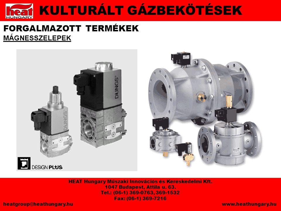 FORGALMAZOTT TERMÉKEK MÁGNESSZELEPEK KULTURÁLT GÁZBEKÖTÉSEK HEAT Hungary Műszaki Innovációs és Kereskedelmi Kft.