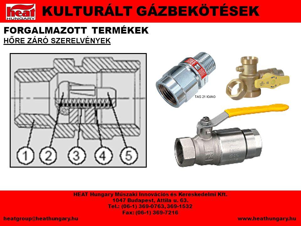 FORGALMAZOTT TERMÉKEK HŐRE ZÁRÓ SZERELVÉNYEK KULTURÁLT GÁZBEKÖTÉSEK HEAT Hungary Műszaki Innovációs és Kereskedelmi Kft.