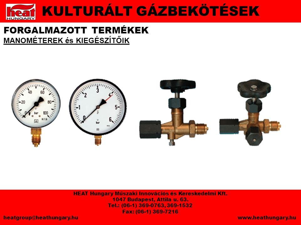 FORGALMAZOTT TERMÉKEK MANOMÉTEREK és KIEGÉSZÍTŐIK KULTURÁLT GÁZBEKÖTÉSEK HEAT Hungary Műszaki Innovációs és Kereskedelmi Kft.