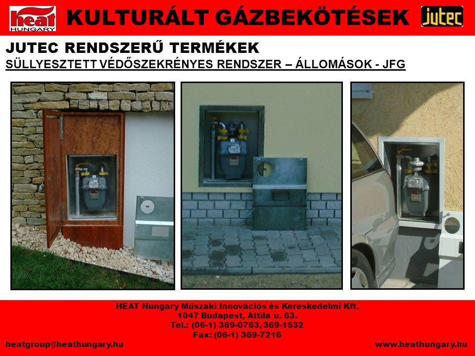 JUTEC RENDSZERŰ TERMÉKEK SÜLLYESZTETT VÉDŐSZEKRÉNYES RENDSZER – ÁLLOMÁSOK - JFG KULTURÁLT GÁZBEKÖTÉSEK HEAT Hungary Műszaki Innovációs és Kereskedelmi Kft.